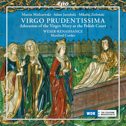 Virgo Prudentissima: Adoration of the Virgin Mary at the Polish Court