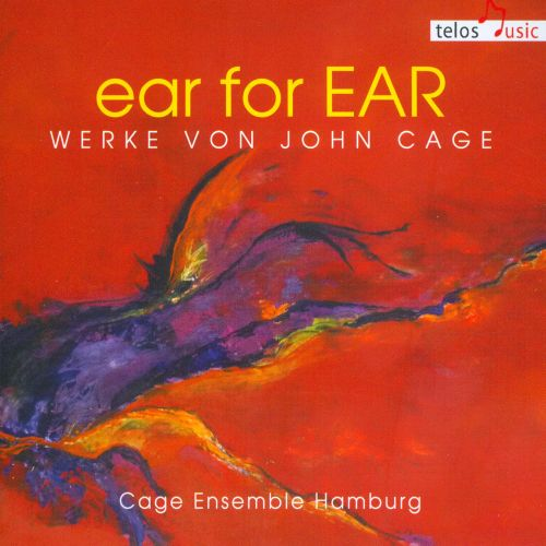 ear for EAR: Werke von John Cage