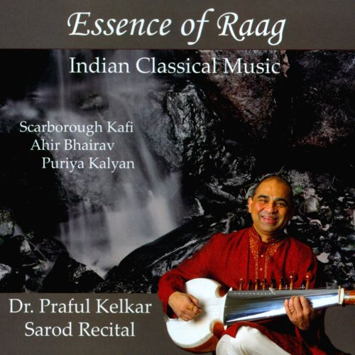 Essence of Raag: Indian Classical Music