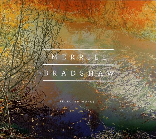 Merrill Bradshaw: Selected Works
