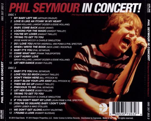 Phil Seymour in Concert!: Phil Seymour Archive Series, Vol. 3