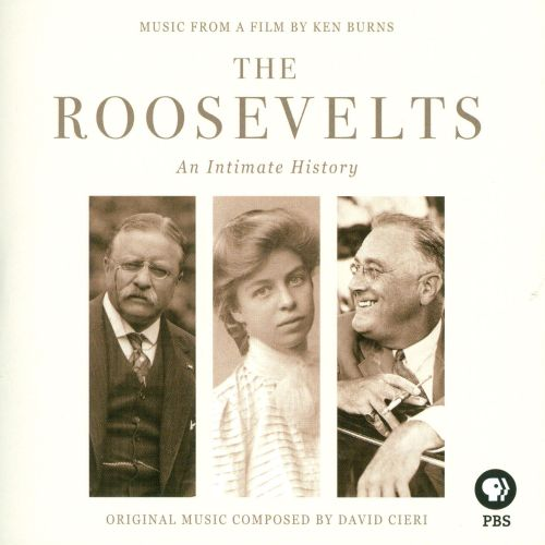 The Roosevelts: An Intimate History [Original Soundtrack]