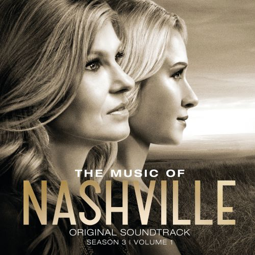 The  Music of Nashville: Original Soundtrack Season 3, Vol. 1