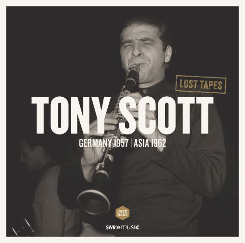 Lost Tapes: Tony Scott in Germany 1957 & Asia 1962