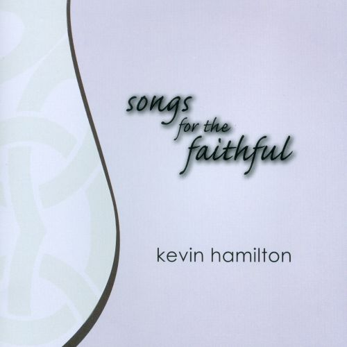 Songs For The Faithful
