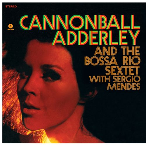 Cannonball Adderley & the Bossa Rio Sextet with Sergio Mendes