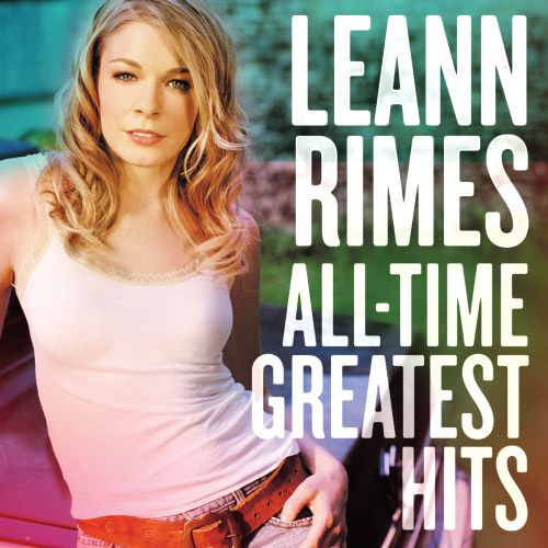 all time greatest hits leann rimes songs reviews credits allmusic. Black Bedroom Furniture Sets. Home Design Ideas