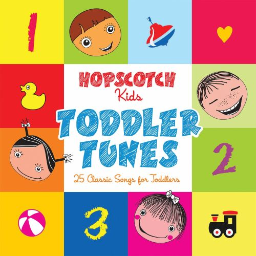 Hopscotch Kids: Toddler Tunes - 25 Classic Songs for Toddlers