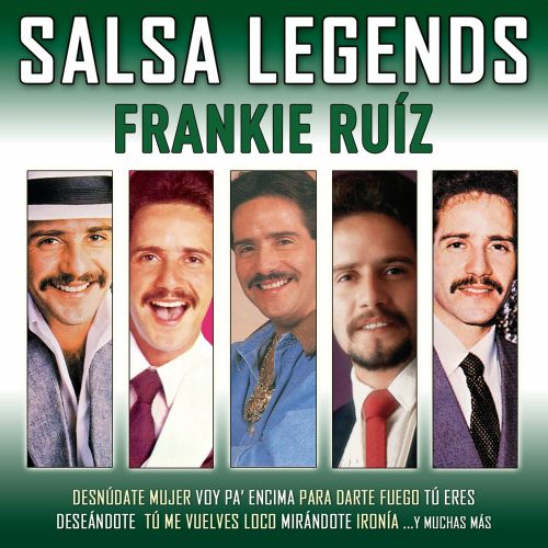 Salsa Legends Frankie Ruiz Songs Reviews Credits Allmusic
