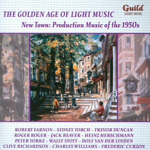 The Golden Age of Light Music: New Town - Production Music of the 1950s