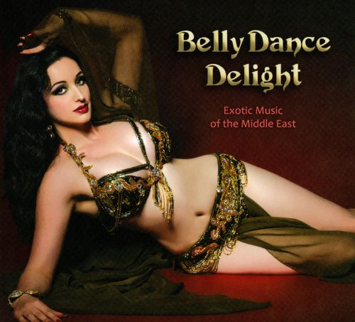 Belly Dance Delight: Exotic Music of The Middle East