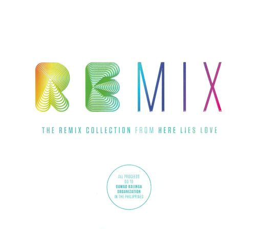 The Remix Collection: From Here Lies Love