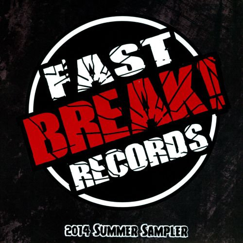 Fast Break! Records 2014 Summer Sampler