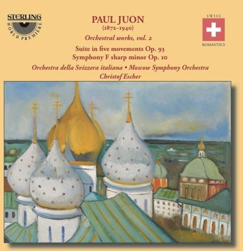 Paul Juon: Suite in five movements; Symphony F sharp minor