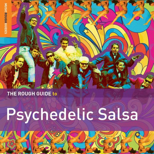 The Rough Guide to Psychedelic Salsa