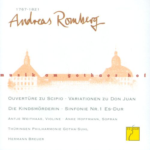 Musik am Gothaer Hof: Andreas Romberg - Arias and Orchestral Works