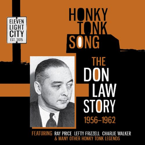 Honky Tonk Song: The Don Law Story, 1956-1962