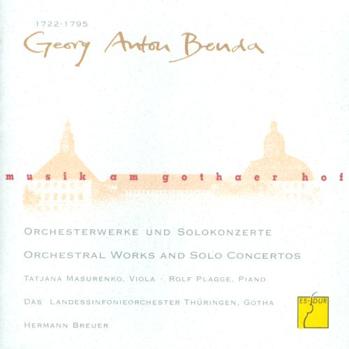 Georg Anton Benda: Orchestral Works and Solo Concertos