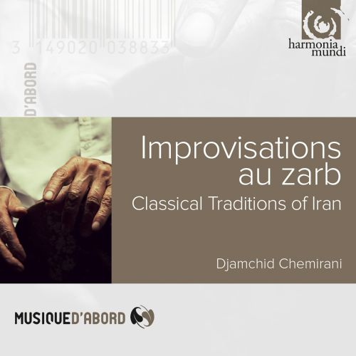Improvisations au Zarb: Classical Traditions of Iran