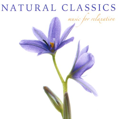 Natural Classics: Music for Relaxation