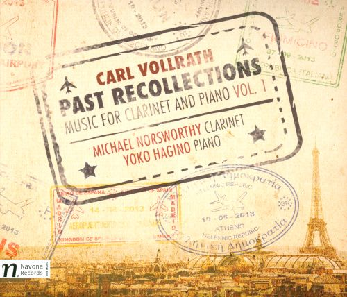 Carl Vollrath: Past Recollections - Music for Clarinet and Piano, Vol. 1