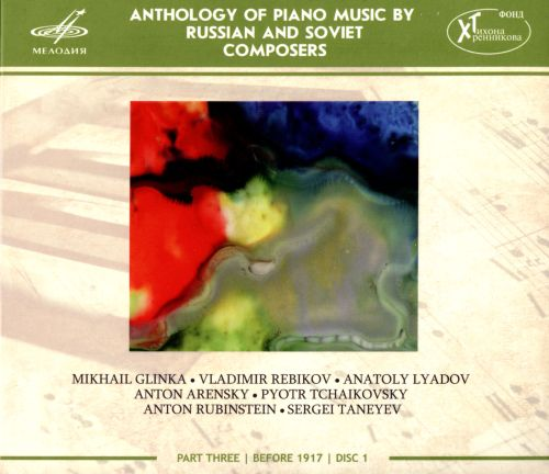 Anthology of Piano Music by Russian and Soviet Composers: Part 3, Before 1917, Disc 1