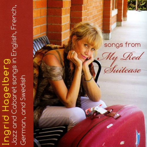 Songs From My Red Suitcase: Jazz and Cabaret Songs In English, French, German, and Swedish