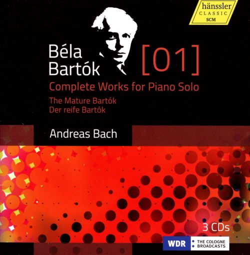 Béla Bartók: Complete Works for Piano Solo, Vol. 1 - The Mature Bartók