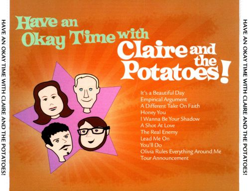 Have an Okay Time with Claire and the Potatoes!