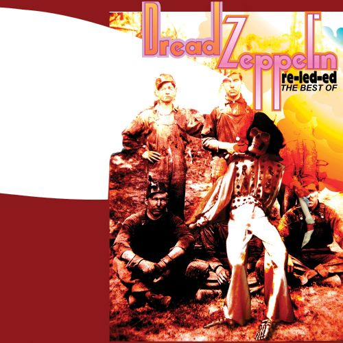Re-Led-Ed: The Best of Dread Zeppelin