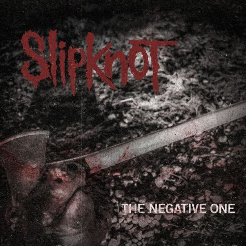 The Negative One - Slipknot | Songs, Reviews, Credits | AllMusic