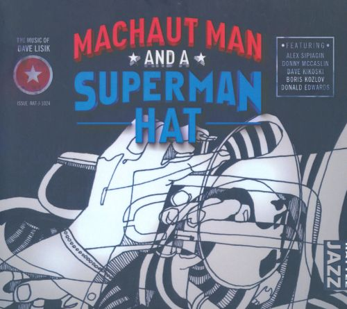 Machaut Man and a Superman Hat: The Music of Dave Lisik