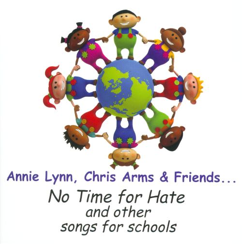 No Time For Hate And Other Songs For Schools