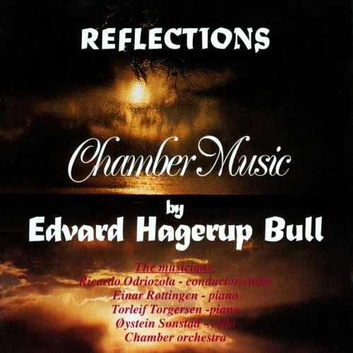 Reflections: Chamber Music by Edvard Hagerup Bull