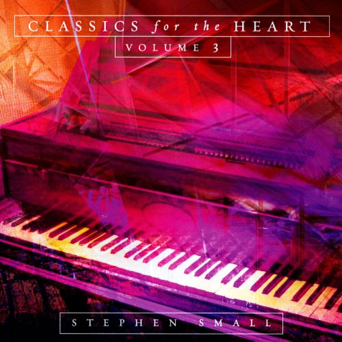 Classics for the Heart, Vol. 3
