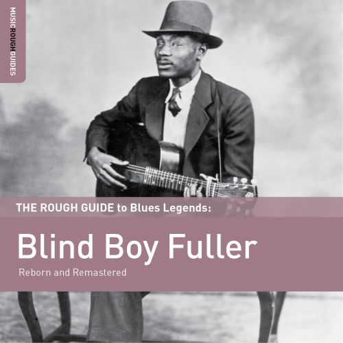 The Rough Guide to Blues Legends: Blind Boy Fuller