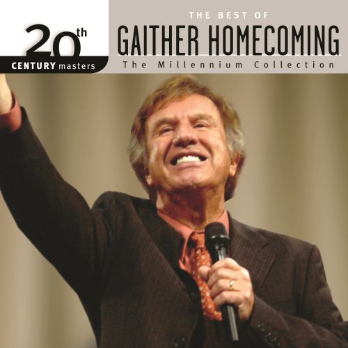 20th Century Masters: The Millennium Collection - The Best Of Gaither Homecoming