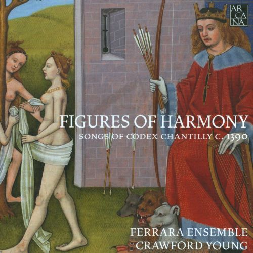 Figures of Harmony: Songs of Codex Chantilly c. 1390
