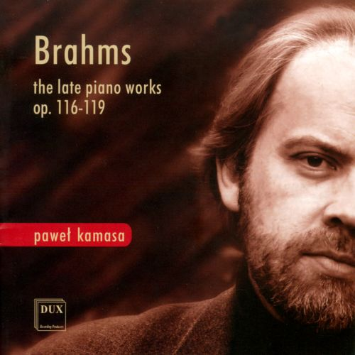 Brahms: The Late Piano Works
