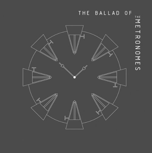The  Ballad of the Metronomes