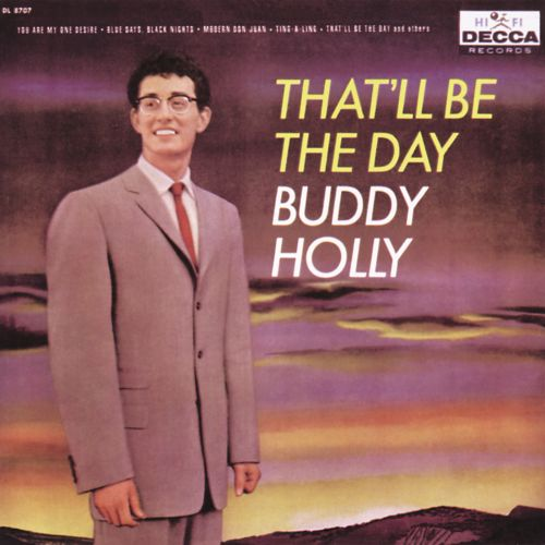 That Ll Be The Day Buddy Holly Songs Reviews Credits