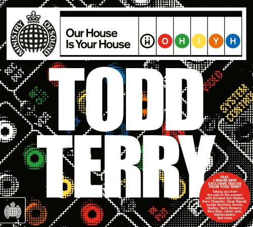 Our House Is Your House: Todd Terry