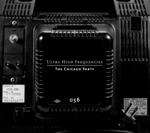 Ultra-High Frequencies: The Chicago Party