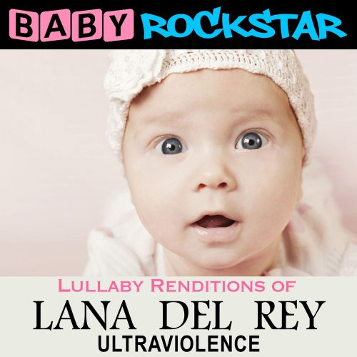 Lullaby Renditions of Lana Del Rey: Ultraviolence
