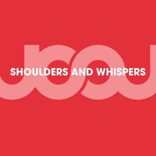 Shoulders and Whispers