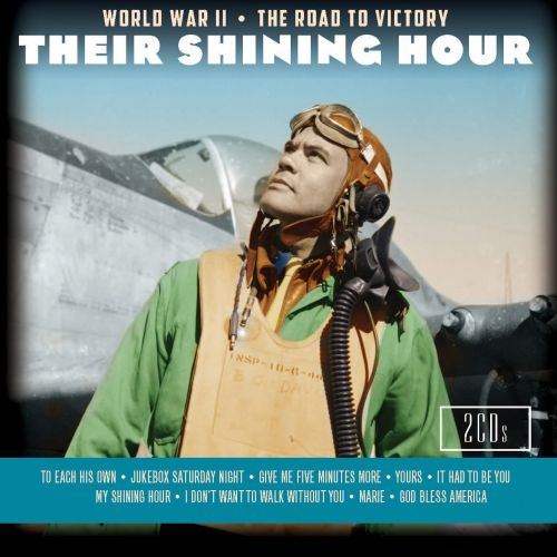 Their Shining Hour: World War II the Road To Victory