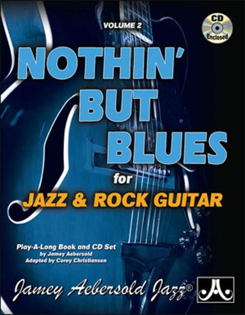 Nothin' But Blues For Jazz & Rock Guitar, Vol. 2