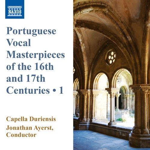 Portugese Vocal Masterpieces of the 16th and 17th Centuries, Vol. 1