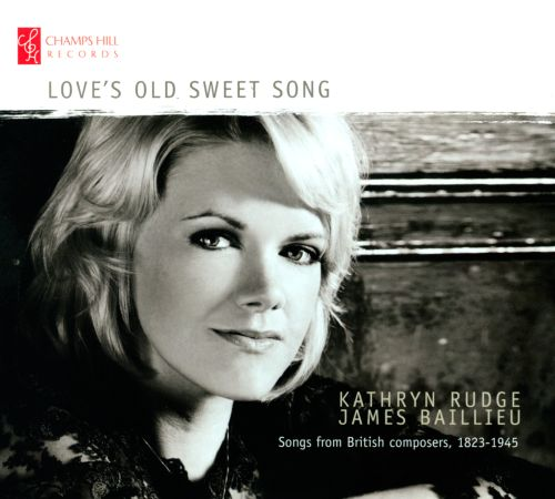 Love's Old Sweet Song: Songs from British composers, 1823-1945