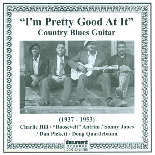 I'm Pretty Good At It: Country Blues Guitar (1937-1953)